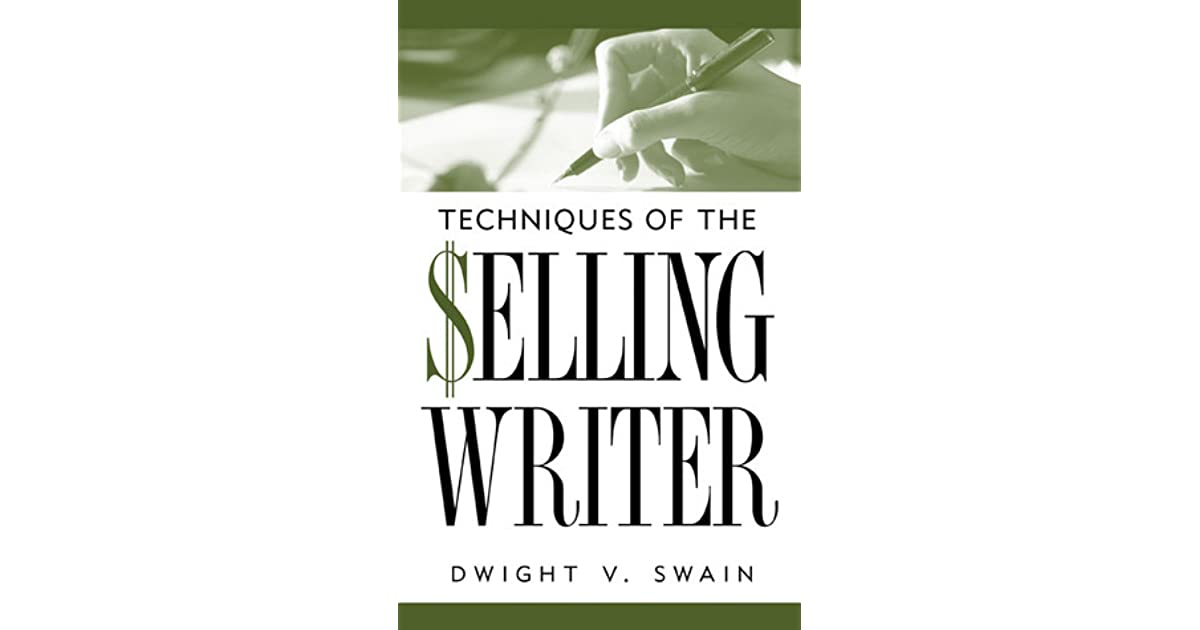 Cover of Techniques of the Selling Writer by Dwight V. Swain