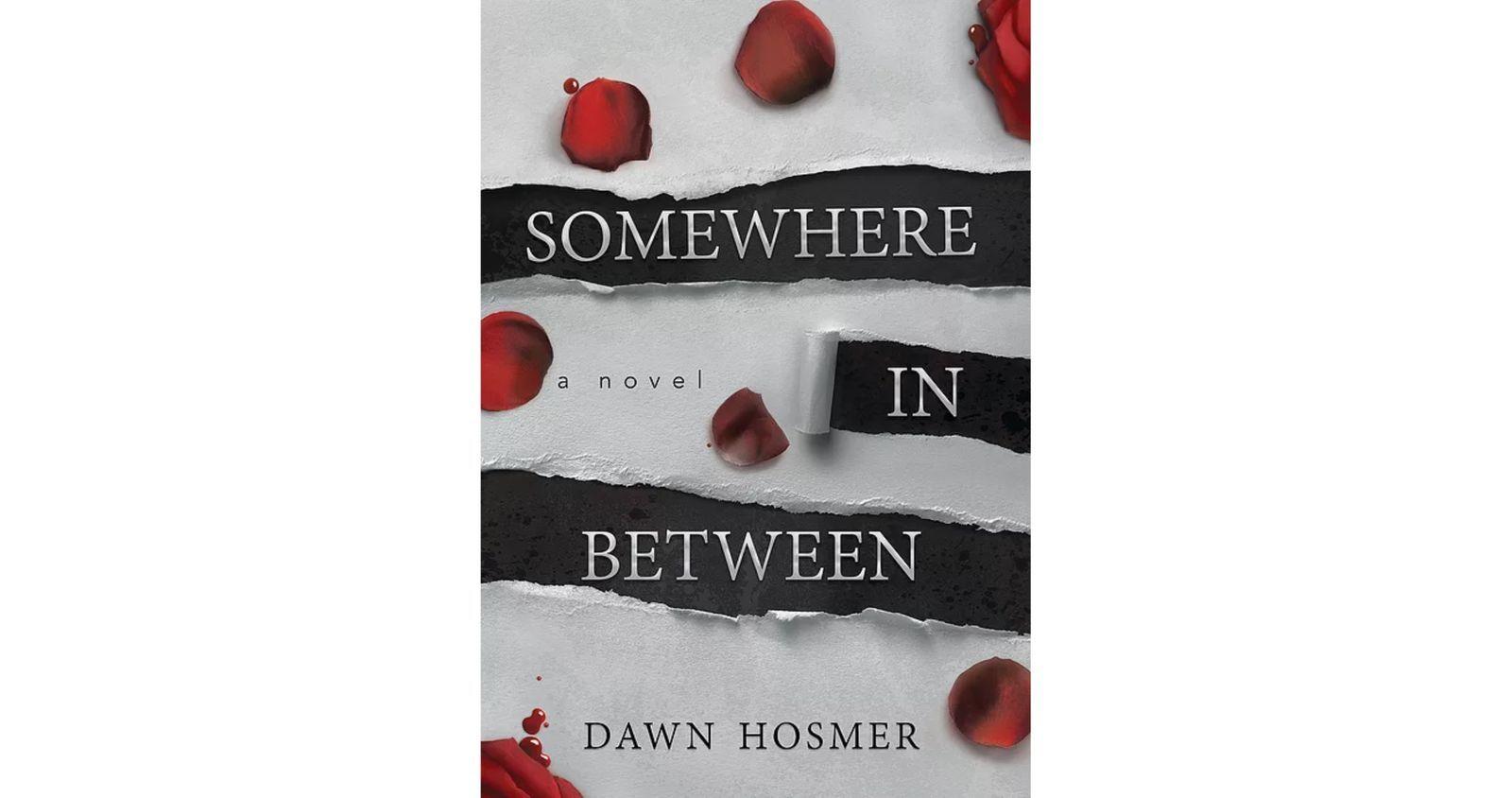 Somewhere in Between by Dawn Hosmer